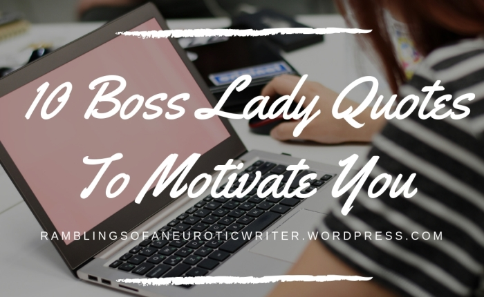 10 Boss Lady Quotes To Motivate You