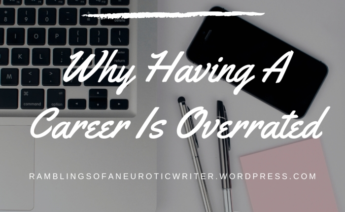Why Having a Career is Overrated