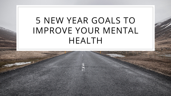 5 New Year Goals to Improve Your Mental Health