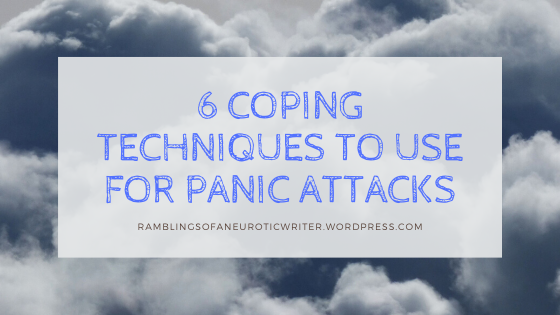 6 Coping Techniques To Use For Panic Attacks