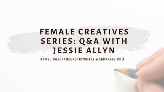 Female Creatives Series: Q&A with Author Jessie Allyn