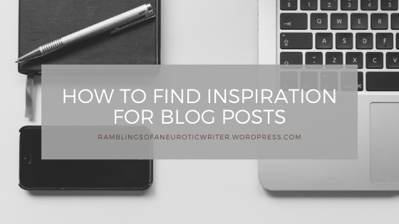 How To Find Inspiration For Blog Posts