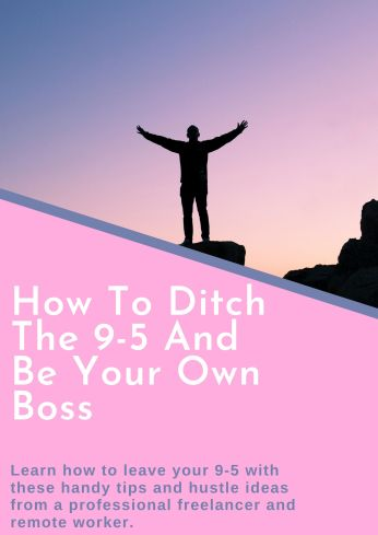 How to ditch the 9-5 and be your own boss