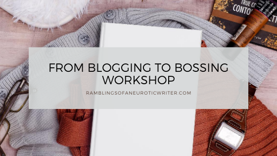 From Blogging To Bossing Workshop